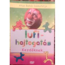 Lufihajtogatás kezdőknek dvd Atus Bohóccal
