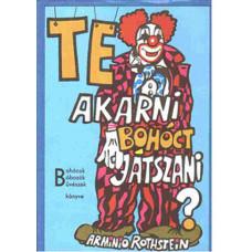 Te akarni bohócot játszani könyv