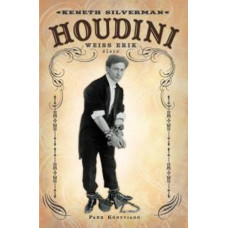 Kenneth Silverman - Houdini élete